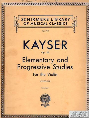 Kayser op 20 Violin Elementary and Progressive Studies Schirmer 750