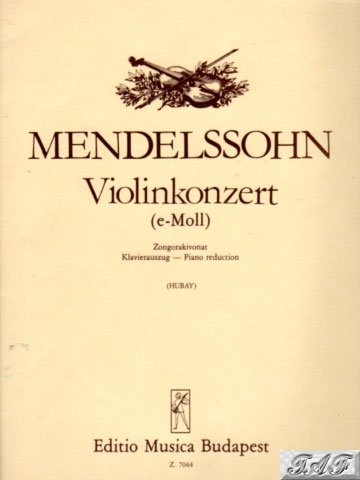 Mendelssohn violin Concerto in E Minor Op 64 Arr J Hubay Budapest 7044