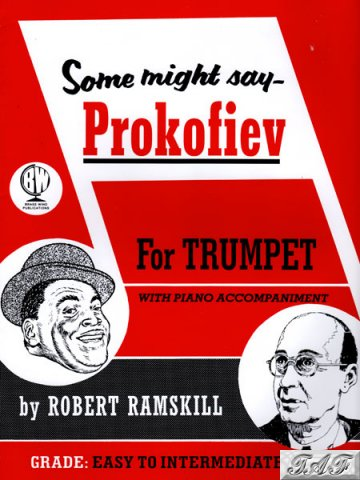 Some might say Prokofiev for trumpet Arr R Ramskill