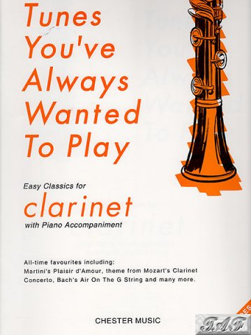Tunes You've Always Wanted To Play for clarinet Chester Music