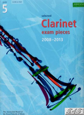 ABRSM Clarinet grade 5 2008 to 2013 score and part